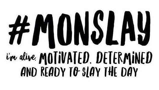 Monday, Monslay, Monday Motivation, Merry Monday Motivation, Motivation, Motivational, Determination, Determined, Slay, Slay the day, BlogMas, Blog A Book Etc, Fay