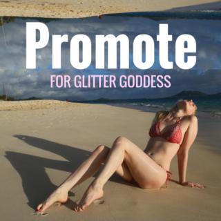 Promote for Glitter Goddess