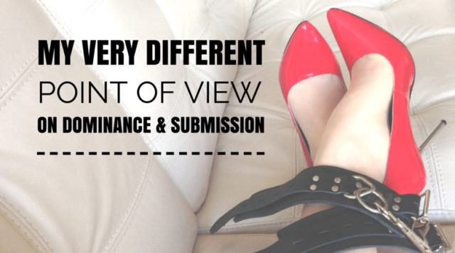 My Very Different Point of View on Dominance and Submission Glitter Goddess