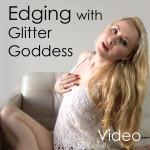 Edging with Glitter Goddess JOI