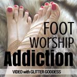 Foot Worship Addiction video with Glitter Goddess