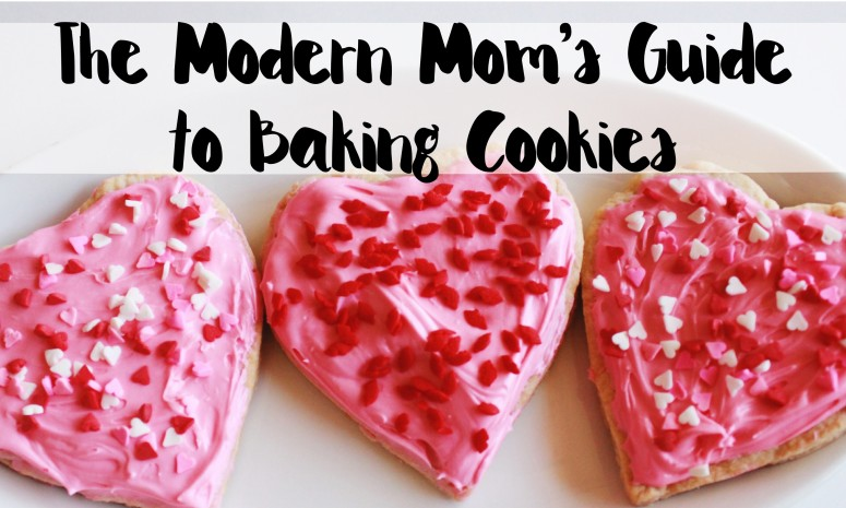 The Modern Mom's Guide to Baking Cookies