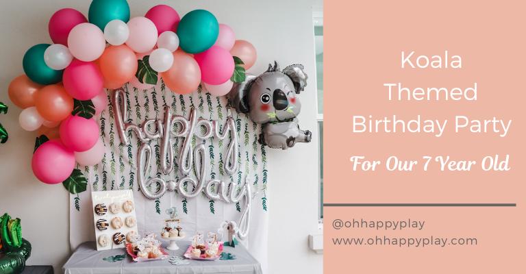 Koala Themed Birthday Party, birthday party theme ideas, 7th birthday ideas, girl birthday party themes