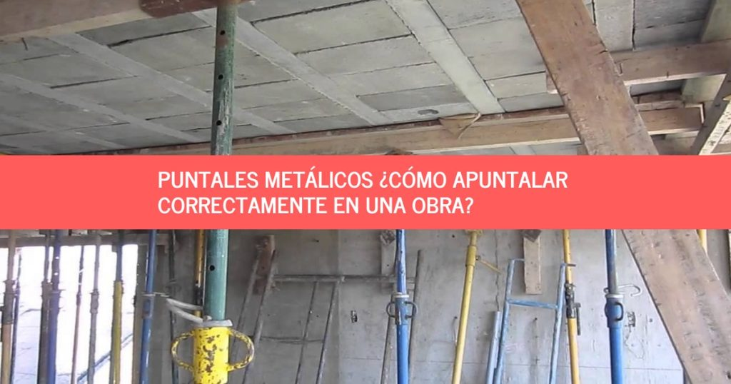 puntales metálicos