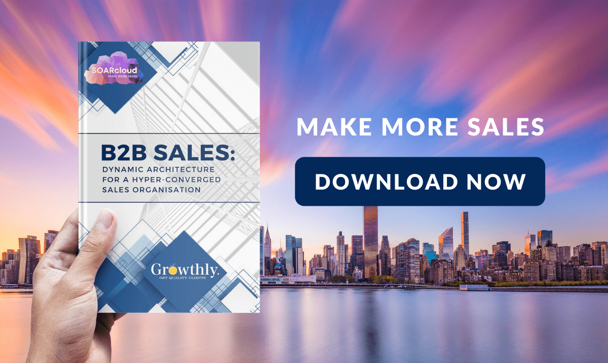 MAKE MORE SALES WITH B2B SALES: DYNAMIC ARCHITECTURE FOR A HYPER-CONVERGED SALES ORGANISATION
