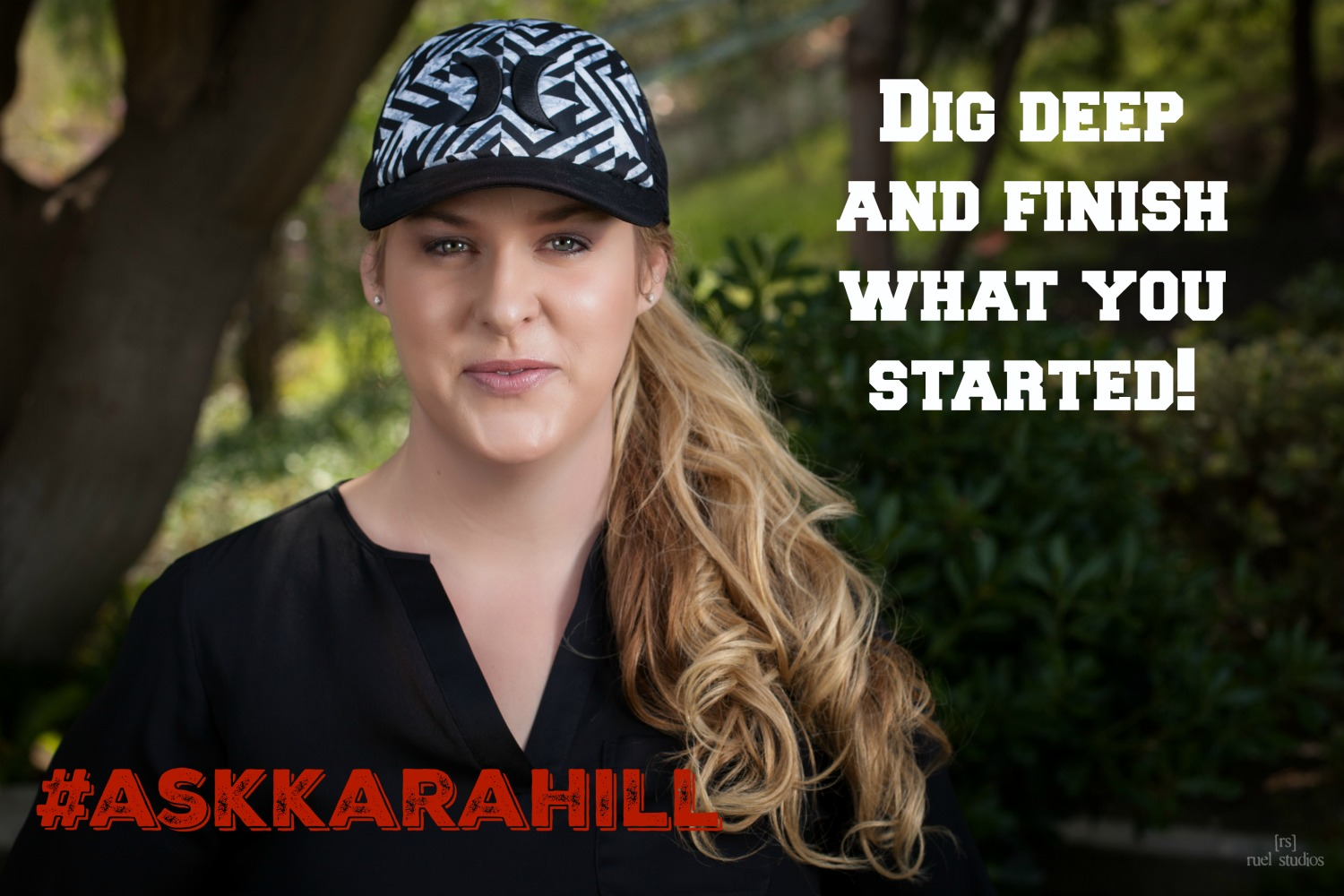 Dig deep and finish what you started! kara hill My Recruiting solutions