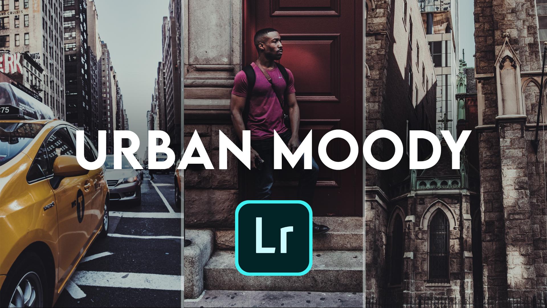 URBAN MOODY Look in Lightroom