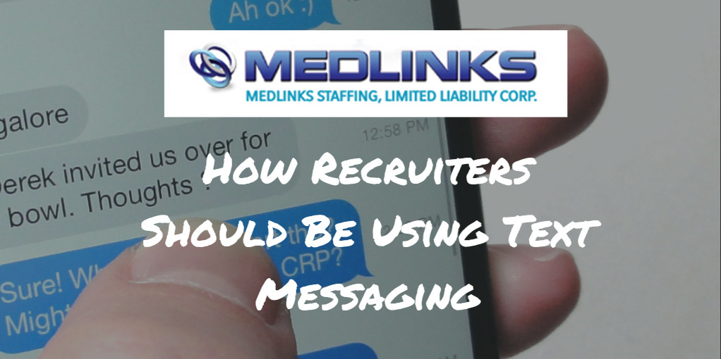 How Recruiters Should Be Using Text Messaging