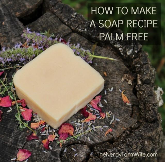 How-to-make-any-soap-recipe-palm-free thenerdyfarmwife