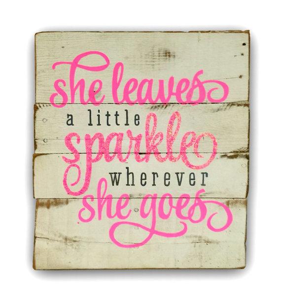 She Leaves a Little Sparkle Wherever She Goes