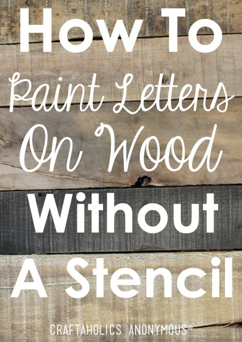 How-To-Paint-Letters-on-Wood-Without-a-Stencil-Craftaholics-Anonymous®-850x1200