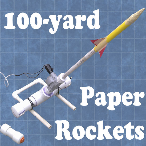 100 Yard Paper Rocket Launcher