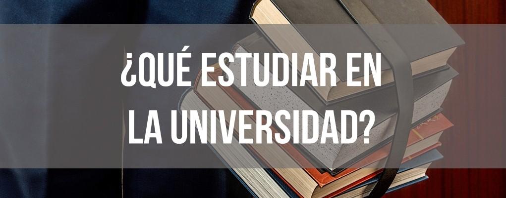 ¿Qué estudiar en la universidad?