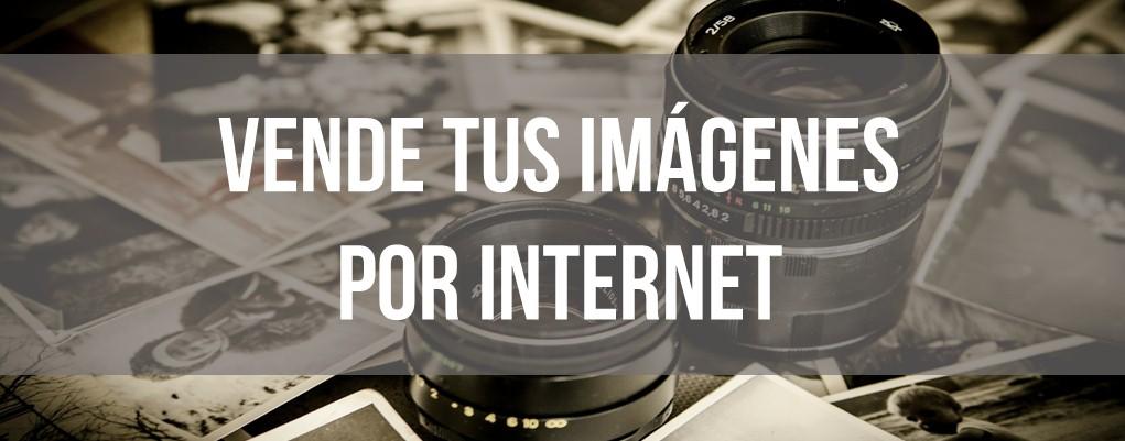 INGRESOS PASIVOS I: Venta de imágenes por Internet
