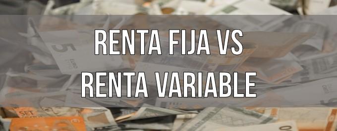 Renta fija y Renta variable | ¿En qué puedes invertir?