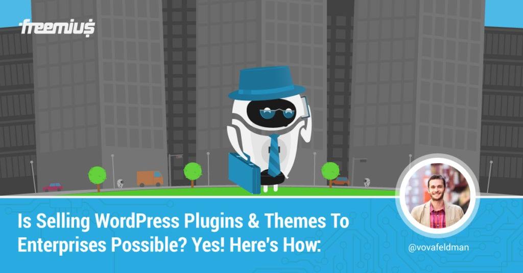 selling-plugins-themes-to-enterprises-1-1