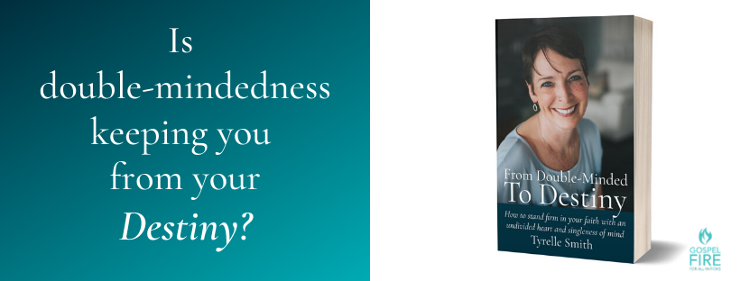 Is Double-Mindedness keeping you from your Destiny?