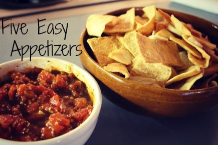 Five Easy Appetizers