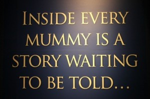 Mummies of the World Quote