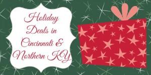 Holiday Deals in Cincinnati & Northern Kentucky