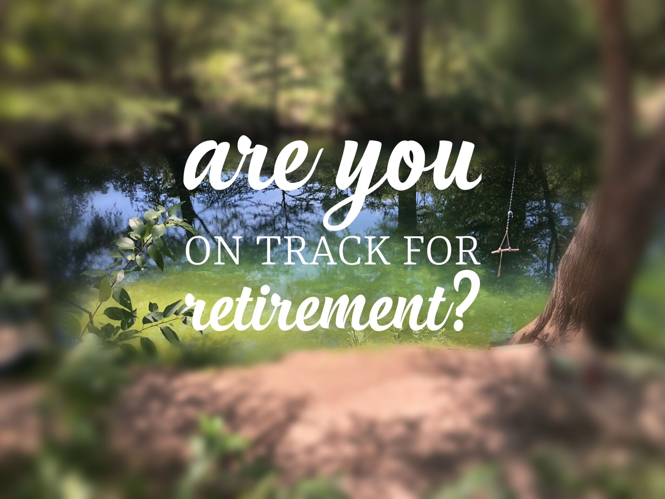 are you on track for retirement