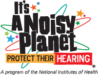 It's a Noisy Planet. Protect Their Hearing®