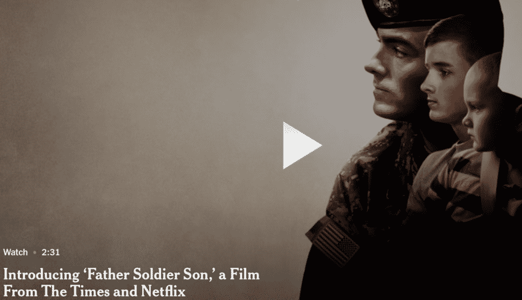 """The New York Times Introducing """"Father Soldier Son"""" a Film from the Times and Netflix"""