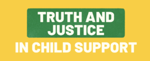 Truth and Justice in Child Support