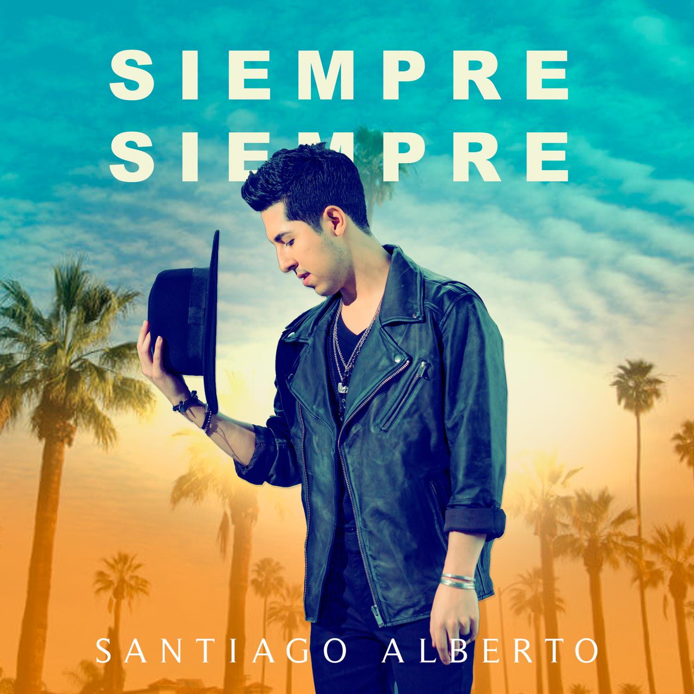 Santiago Alberto - Siempre Siempre