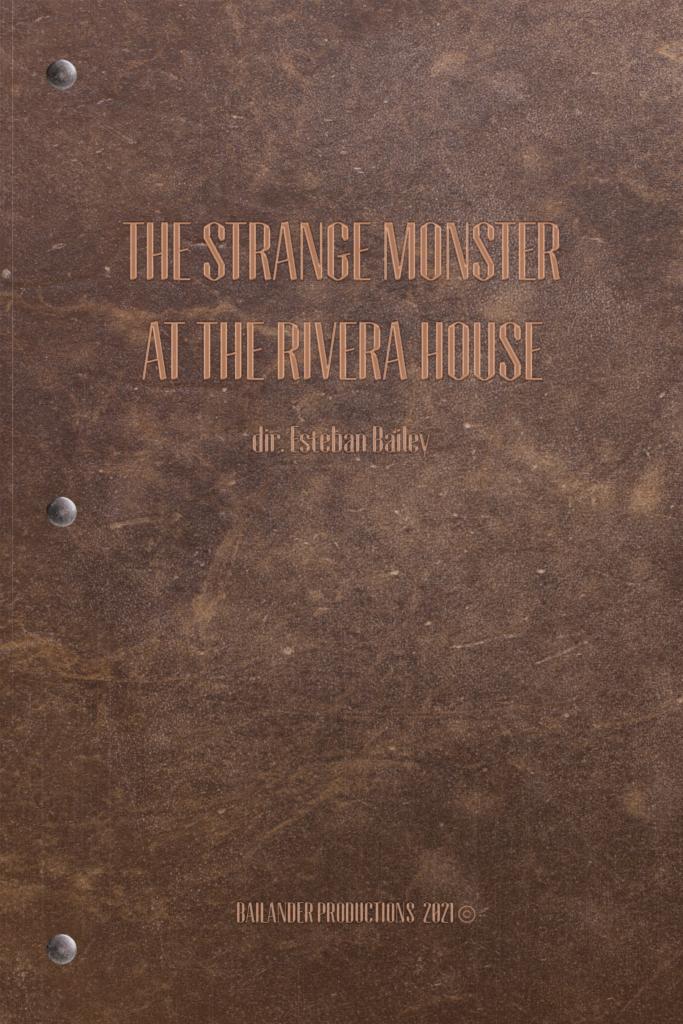 The Strange Monster at the Rivera House