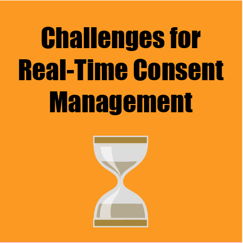 challenges for real time consent management x