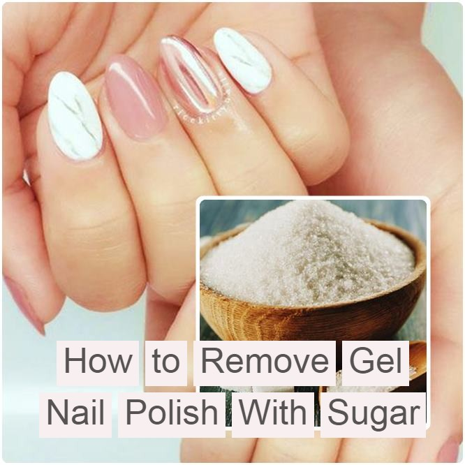 How to Remove Gel Nail Polish With Sugar