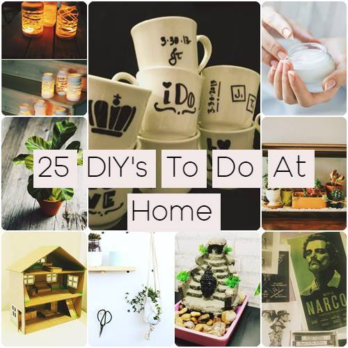 25 DIY's To Do At Home