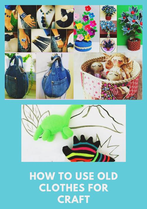 How To Use Old Clothes For Craft