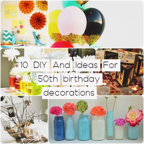 10 DIY And Ideas For 50th birthday decorations