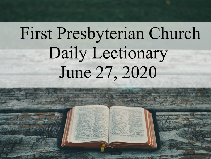 Daily Lectionary – June 27, 2020