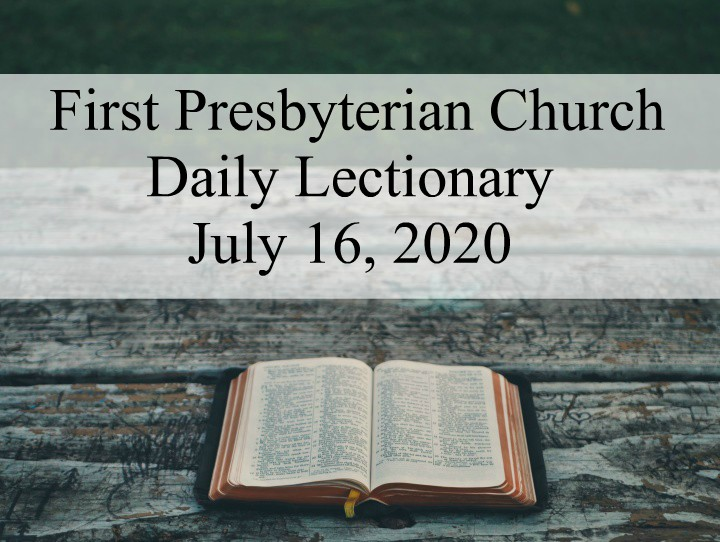 Daily Lectionary – July 16, 2020