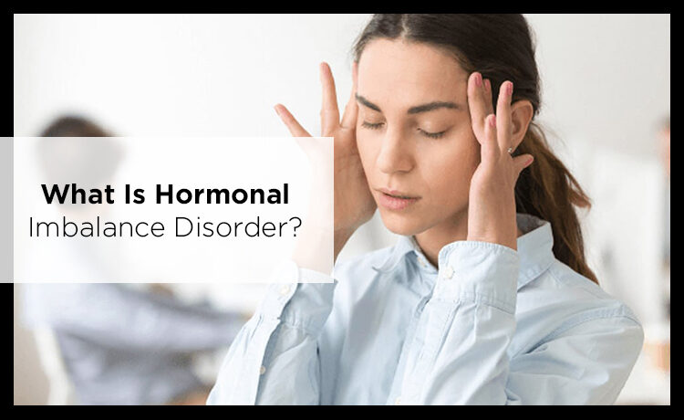 What Is Hormonal Imbalance Disorder Blog Featured Image