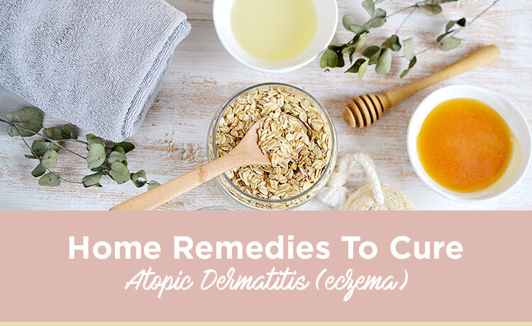 Seven Home Remedies To Cure Atopic Dermatitis Blog Featured Image