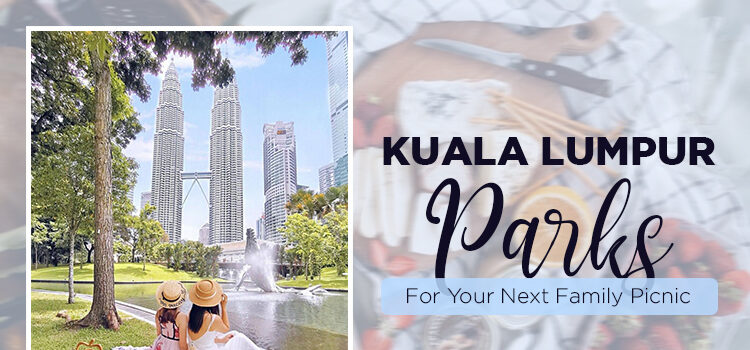 Top 5 Kuala Lumpur Parks For Your Next Family Picnic blog featured image