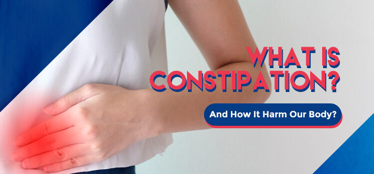 How Constipation Harm Our Bodies Blog Featured Image