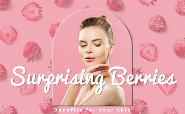 Berries Benefits For Your Skin Blog Featured Image