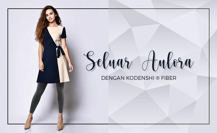Seluar Aulora Dengan Kodenshi ® Fiber Blog Featured Image