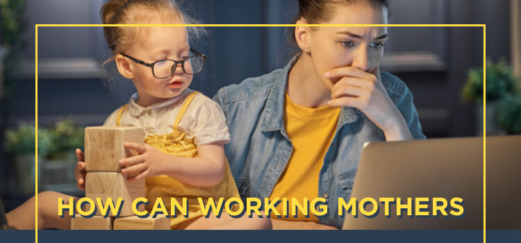 How Working Mothers Deal With Stress Blog Featured Image