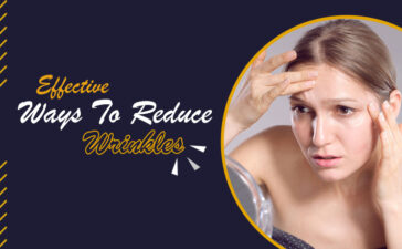 Effective Ways To Reduce Wrinkles Blog Featured Image