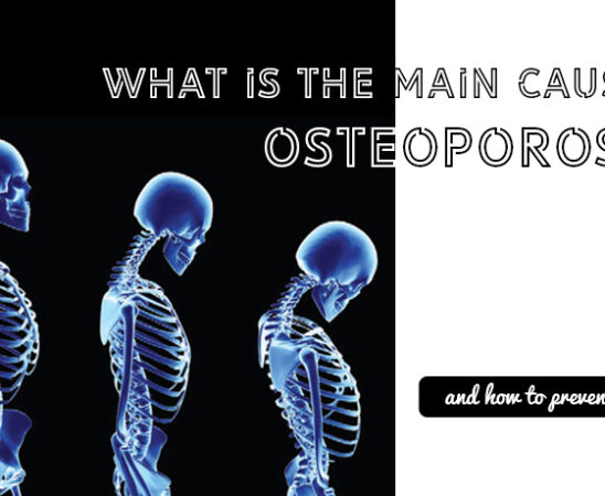 Leading Cause Of Osteoporosis And How To Prevent It Blog Featured Image