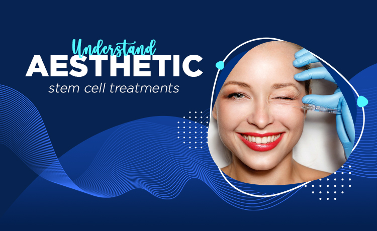 Aesthetic Stem Cell Treatments Blog Featured Image