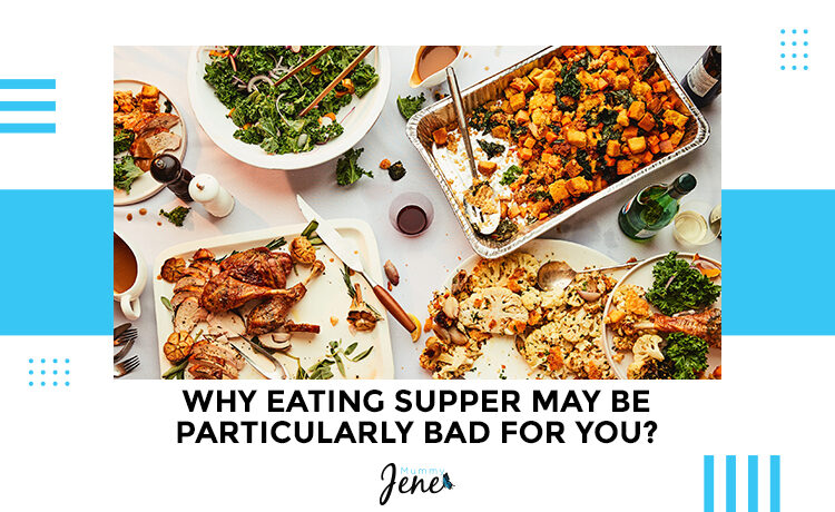 Eating Supper May Be Particularly Bad For You Blog Featured Image