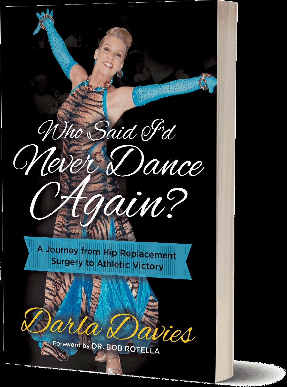 Who Said I'd Never Dance Again by Darla Davies
