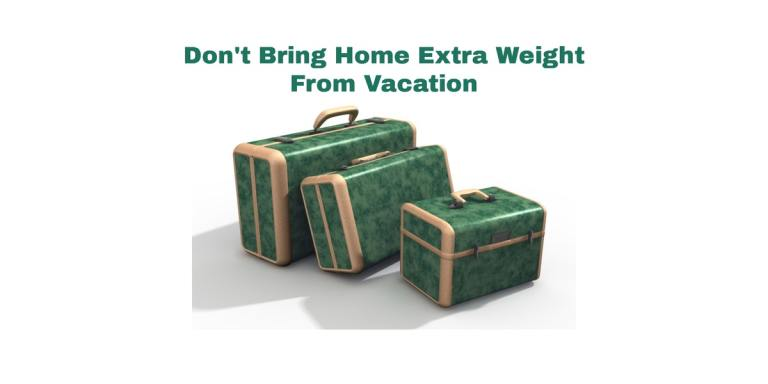 vacation weight gain